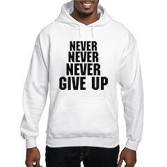 NEVER GIVE UP Hooded Sweatshirt