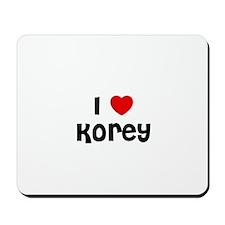 I * Korey Mousepad