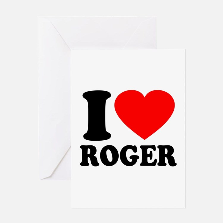 I (Heart) Roger Greeting Card