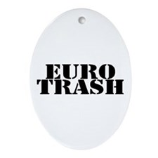 Euro Trash Oval Ornament