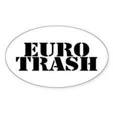Euro Trash Oval Bumper Stickers