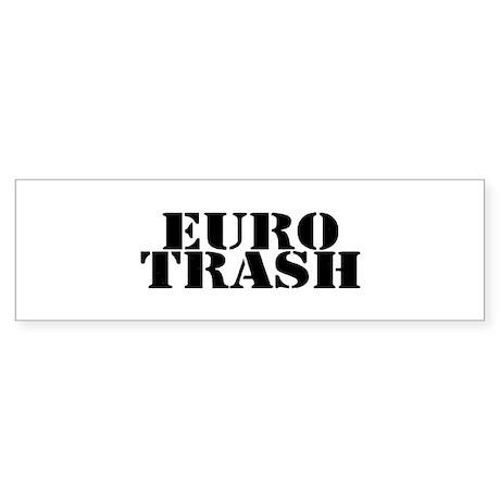 Euro Trash Bumper Sticker