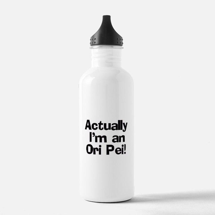 Actually I'm An Ori Pei Water Bottle