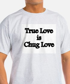 True Love Chug Love T-Shirt