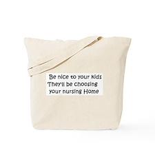 Be nice to your kids... Tote Bag