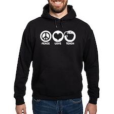 Peace Love Teach Hoodie