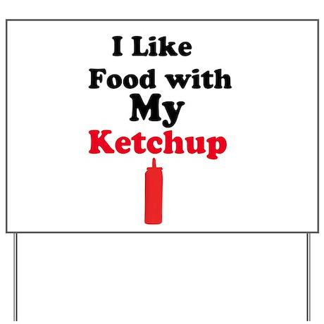 Ketchup Humor 1 Yard Sign