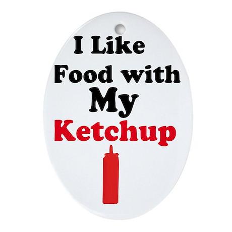 Ketchup Humor 1 Ornament (Oval)