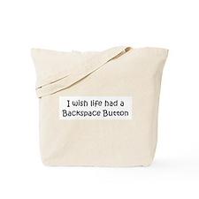 I wish life had a backspace b Tote Bag