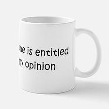 Everyone is entitled to my op Mug
