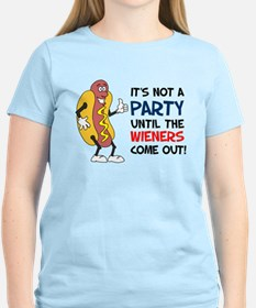 Not A Party Until Wieners T-Shirt