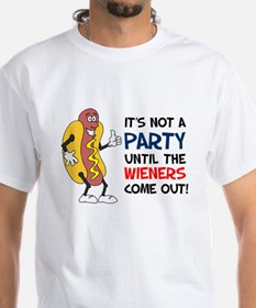Not A Party Until Wieners Shirt