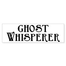 Ghost Whisperer Bumper Sticker
