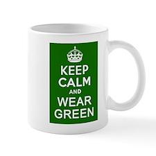Keep Calm and Wear Green Small Mug