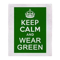 Keep Calm and Wear Green Throw Blanket