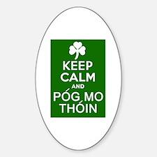 Keep Calm and Pog Mo Thoin Sticker (Oval)