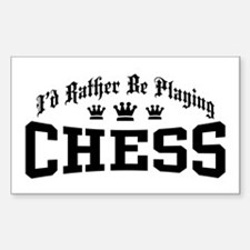 I'd Rather Be Playing Chess Decal