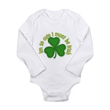 Im so cure I must be irish Long Sleeve Infant Body