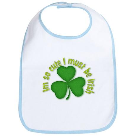 Im so cure I must be irish Bib