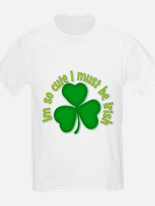 Im so cure I must be irish T-Shirt