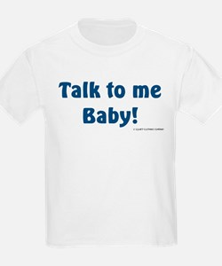 Talk to me baby! T-Shirt