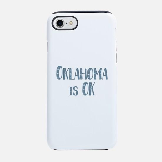 Oklahoma is OK iPhone 7 Tough Case