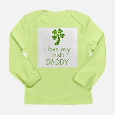 I Love My Irish Daddy Long Sleeve Infant T-Shirt