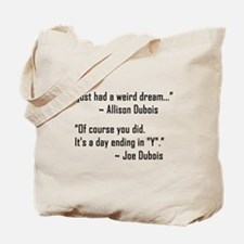 'Allison Dubois Quote' Tote Bag