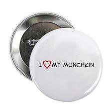 I Love My Munchkin Button