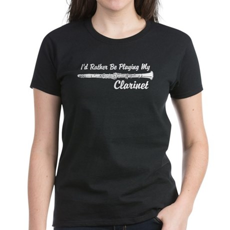 I'd Rather Be Playing My Clarinet Women's Dark T-S