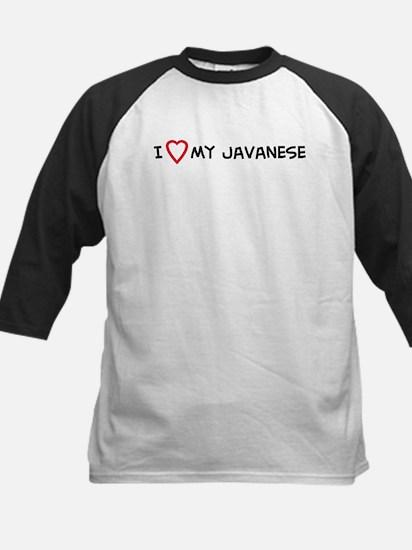 I Love My Javanese Kids Baseball Jersey