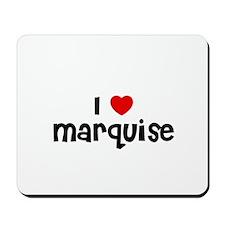 I * Marquise Mousepad