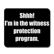 Witness Protection (Mousepad)