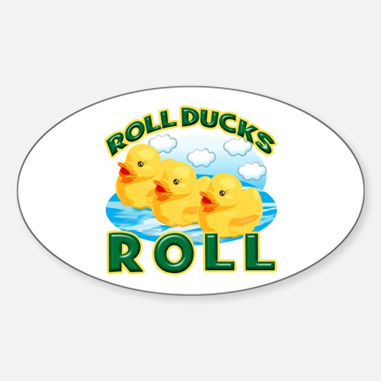Roll Ducks Roll Sticker (Oval)