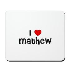 I * Mathew Mousepad