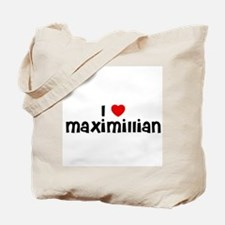 I * Maximillian Tote Bag
