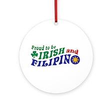 Proud to be Irish and Filipino Ornament (Round)