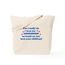 love my chihuahua Tote Bag