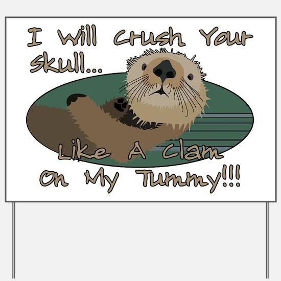 Otter Skull Crush Yard Sign