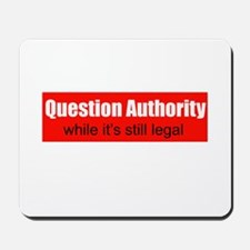 Question Authority - while it Mousepad