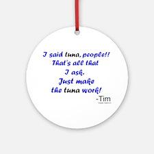 Make Tuna Work Ornament (Round)