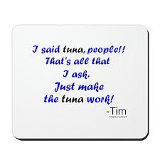 Make Tuna Work Mousepad