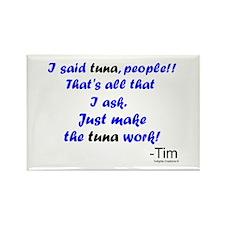 Make Tuna Work Rectangle Magnet