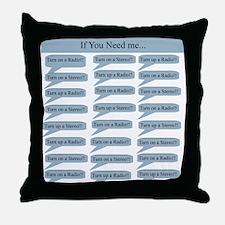 If You Need Me Throw Pillow