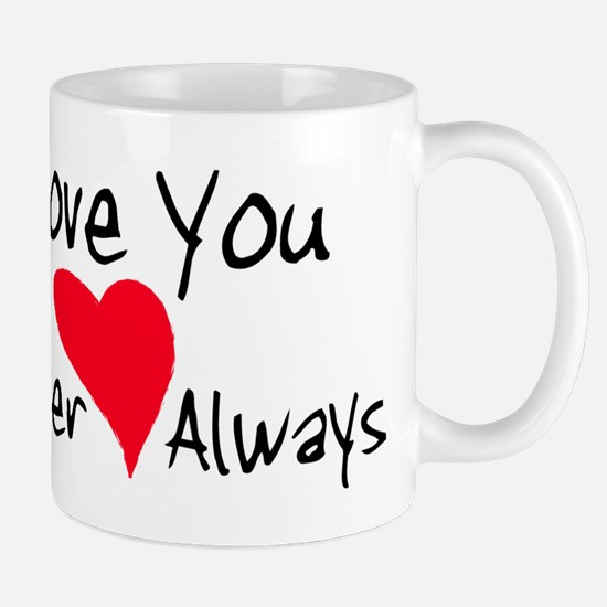 Love You Forever and Always Mug