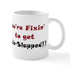 Fixen To Get G-slapped Mug