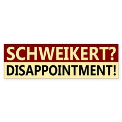 Schweikert? Disappointment! Bumper Bumper Sticker