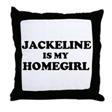 Jackeline Is My Homegirl Throw Pillow