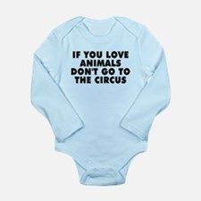 Don't go to the circus Long Sleeve Infant Bodysuit