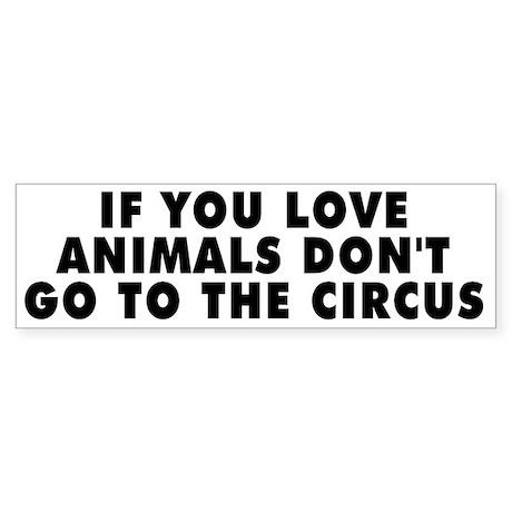 Don't go to the circus - Sticker (Bumper)